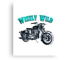 Cruiser Wisely Wild Apparel and Gifts  Canvas Print
