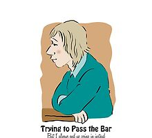 Trying to Pass the Bar by Sue Cervenka