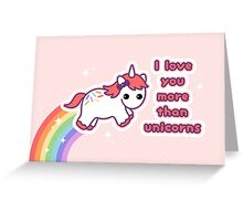 I love you more than unicorns Greeting Card