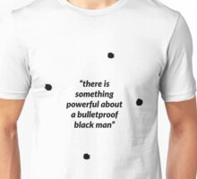 There is Something Powerful about a Bulletproof Black Man Unisex T-Shirt