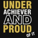 Underachiever and Proud of it VRS2 by vivendulies