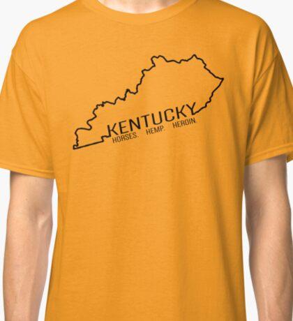 Kentucky - Horses. Hemp. Heroin. Classic T-Shirt
