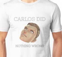 Carlos did nothing wrong Unisex T-Shirt