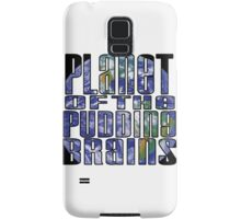Planet of the Pudding Brains Samsung Galaxy Case/Skin