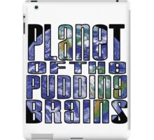 Planet of the Pudding Brains iPad Case/Skin