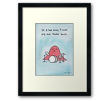 If I had arms, I would play mad freakin' beats Framed Print