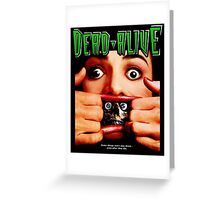 Dead Alive Greeting Card