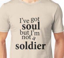 """I've got soul but I'm not a soldier"" Unisex T-Shirt"