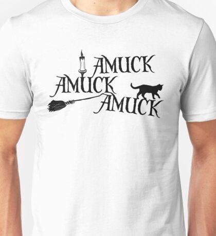 Amuck Amuck Amuck... Unisex T-Shirt