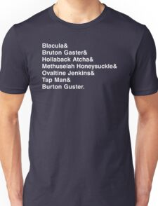 The Many Names of Burton Gustor Unisex T-Shirt