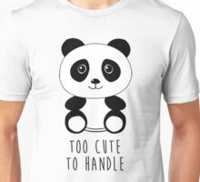 Too Cute To Handle Unisex T-Shirt