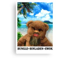BUNGLE+BINLADEN=EWOK Canvas Print