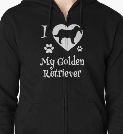 I LOVE MY GOLDEN RETRIEVER: Golden Retrievers Shirt for Dog Lovers Zipped Hoodie