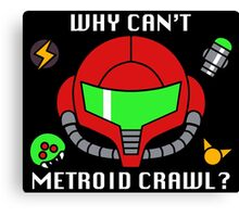 Why Can't Metroid Crawl? Canvas Print