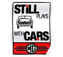 Still Plays with MG Cars Poster