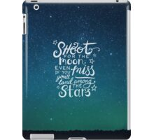 Shoot for the moon quote on starry sky iPad Case/Skin