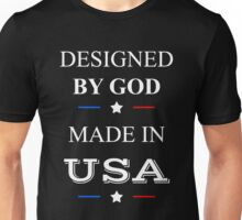 Designed By God, Made In USA Unisex T-Shirt