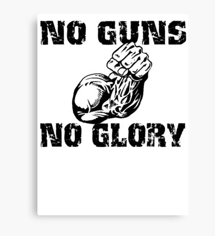 No Guns No Glory Canvas Print