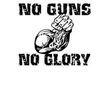 No Guns No Glory Photographic Print