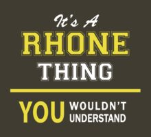 It's A RHONE thing, you wouldn't understand !! by satro
