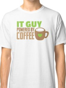 IT GUY powered by coffee Classic T-Shirt