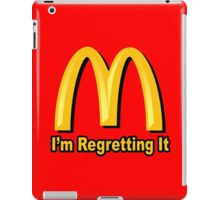 I'm Regretting It (McDonalds Parody) iPad Case/Skin