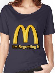 I'm Regretting It (McDonalds Parody) Women's Relaxed Fit T-Shirt