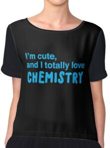 I'm cute, and I totally love chemistry Chiffon Top