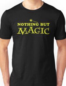 Nothing buy MAGIC Unisex T-Shirt