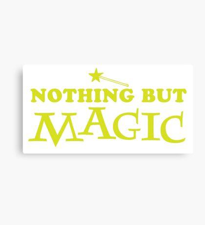 Nothing buy MAGIC Canvas Print