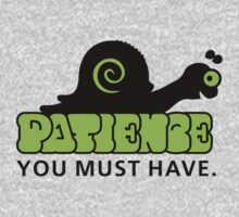 Patience - you must have T-Shirt