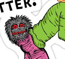 Critter in my Sh*tter Sticker