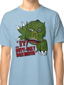 IT! Butt Ugly Space Monster Classic T-Shirt