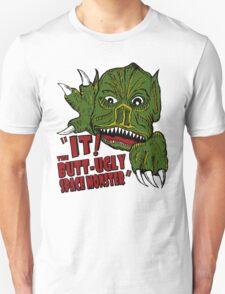 IT! Butt Ugly Space Monster Unisex T-Shirt