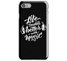 Life Sounds Better With Music - Cool Typographic Music Art iPhone Case/Skin