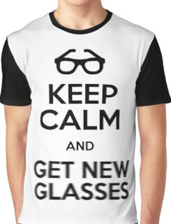Keep calm and get new glasses Graphic T-Shirt