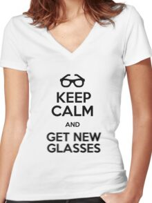 Keep calm and get new glasses Women's Fitted V-Neck T-Shirt