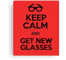 Keep calm and get new glasses Canvas Print