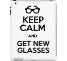 Keep calm and get new glasses iPad Case/Skin