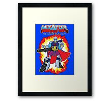 MIXATOR, The Ultimate 80s Bad Guy! Framed Print