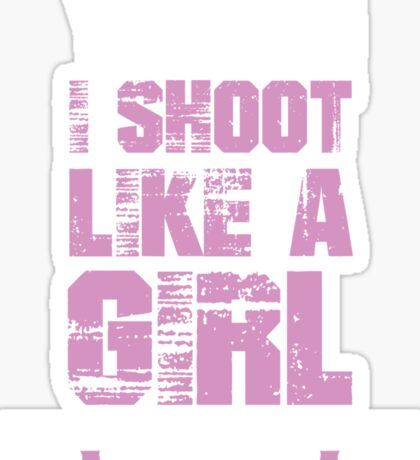 Yeah i shoot like a girl want a lesson Sticker