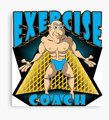 EXERCISE COACH Canvas Print