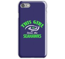 This girl loves the Seahawks iPhone Case/Skin