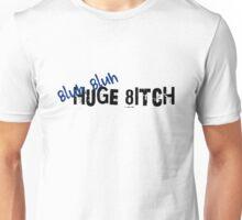 8luh 8luh Huge 8itch Unisex T-Shirt