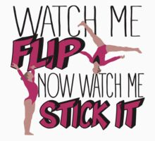 Watch Me Flip Now Watch Me Stick It  One Piece - Short Sleeve