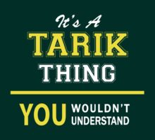 It's A TARIK thing, you wouldn't understand !! by satro