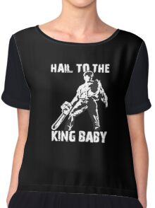 Hail to the King, Baby (Ash - Army of Darkness) Chiffon Top