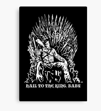 Hail to the King, Baby (Ash - Army of Darkness Canvas Print