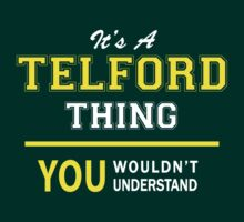 It's A TELFORD thing, you wouldn't understand !! by satro