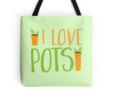 I LOVE POTS Tote Bag